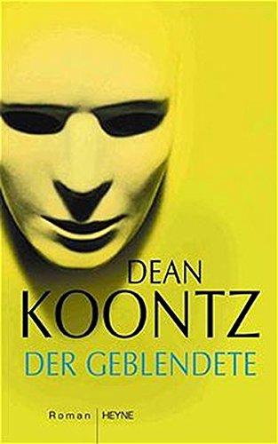 Der Geblendete. (9783453214057) by Dean Koontz