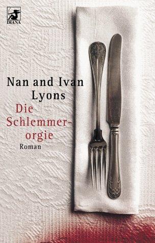 Die Schlemmerorgie. (3453215176) by Lyons, Nan; Lyons, Ivan