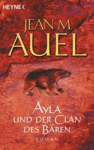 9783453215252: Ayla und der Clan des Bären: Ayla 01: 13641 (Kinder Der Erde / Earth's Children)