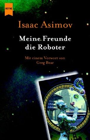 9783453215313: Meine Freunde, die Roboter
