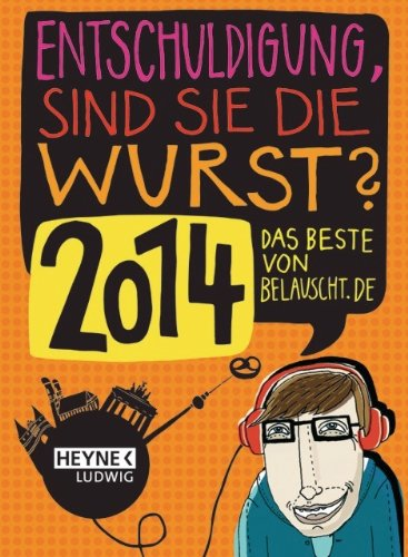 """Entschuldigung, sind Sie die Wurst 2014"""": Das: Felix Anschütz; Nico"""