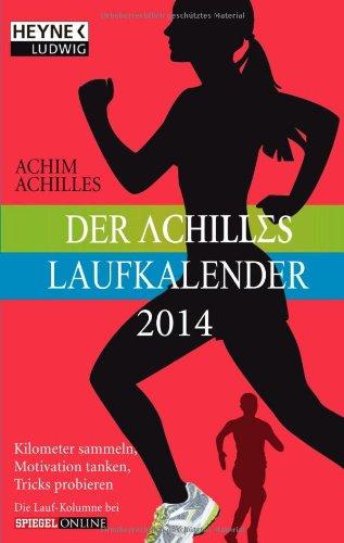 9783453237490: Der Achilles-Laufkalender 2014: Kilometer sammeln, Motivation tanken, Tricks probieren