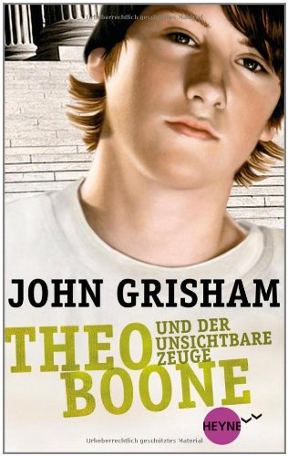Theo Boone und der unsichtbare Zeuge : Roman - John Grisham