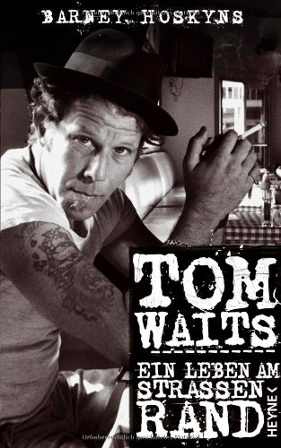 9783453266339: Tom Waits: Ein Leben am Stra�enrand