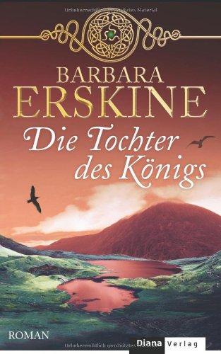 Die Tochter des Königs: Roman - Erskine, Barbara