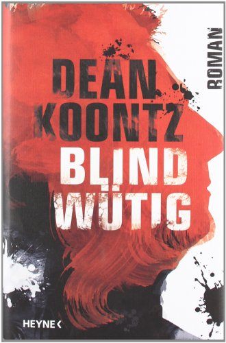 Blindwütig: Roman - Koontz, Dean, Kleinschmidt, Bernhard