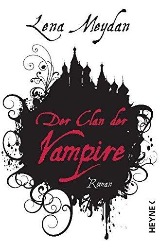 Der Clan der Vampire : Roman - Lena Meydan