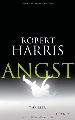 Angst: Robert Harris
