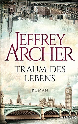 Traum des Lebens: Roman - Archer, Jeffrey