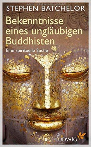 9783453280069: Bekenntnisse eines ungläubigen Buddhisten