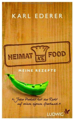 9783453280205: Heimat-Food: Meine Rezepte
