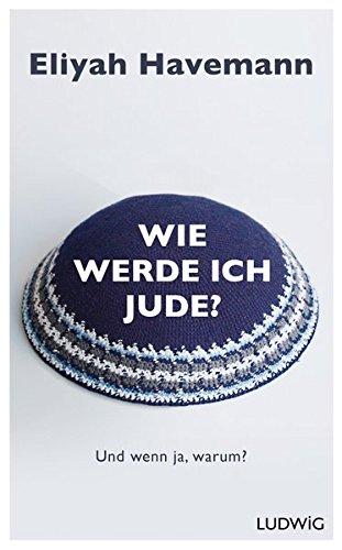 9783453280595: Wie werde ich Jude?