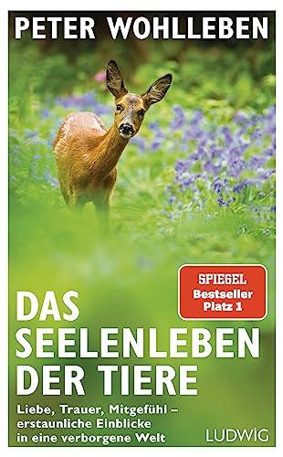 Das Seelenleben der Tiere: Peter Wohlleben