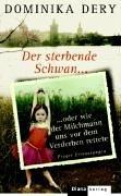 9783453285002: Der sterbende Schwan oder wie der Milchmann uns vor dem Verderben rettete: Prager Erinnerungen