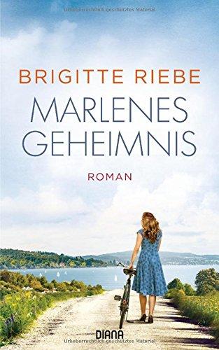 Marlenes Geheimnis Roman / Brigitte Riebe