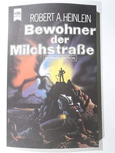Bewohner der Milchstraße: Heinlein, Robert A.