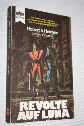 Revolte auf Luna: Heinlein, Robert A.: