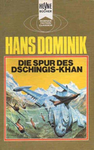 9783453301481: Die Spur des Dschingis-Khan.