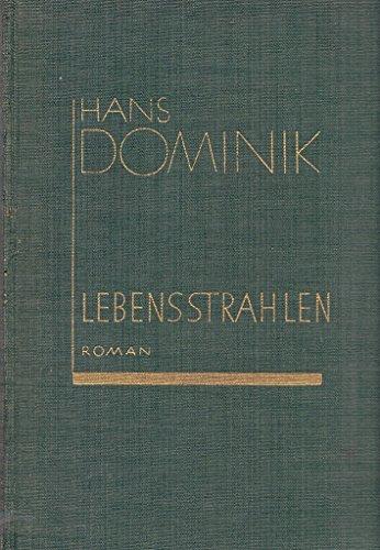 Lebensstrahlen. Ein klassischer Science Fiction - Roman.: Dominik, Hans