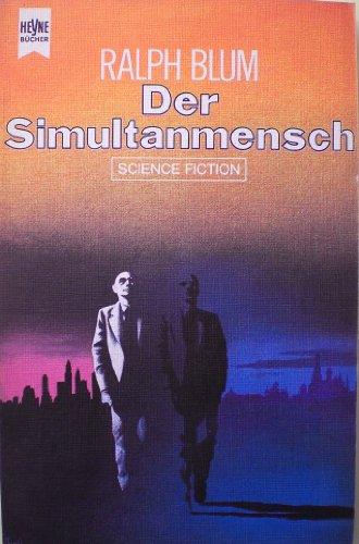 9783453303164: Der Simultanmensch.