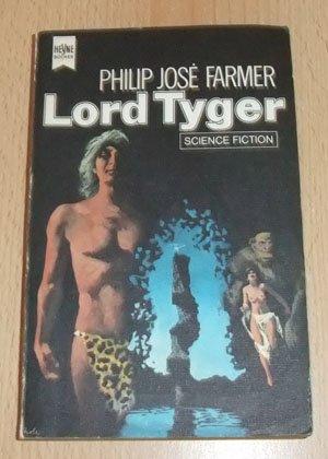 Lord Tyger : Science Fiction-Roman. [Dt. Übers.: Farmer, Philip José: