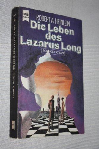 Die Leben des Lazarus Long.: A. Heinlein, Robert: