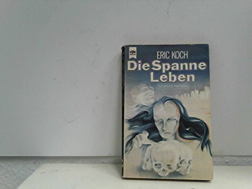 9783453305328: Die Spanne Leben : Science-fiction-Roman (AF2t)