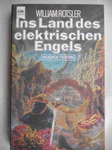 Ins Land des elektrischen Engels : Science-fiction-Roman: Rotsler, William