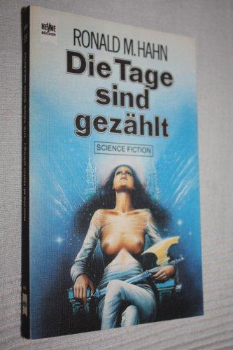 Die Tage sind gezählt : Science-fiction-Erzählungen aus d. Niederlanden u. Belgien (AF2t) - Hahn, Ronald M. (Hrsg.)