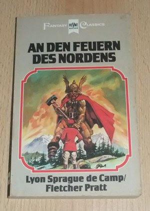 An den Feuern des Nordens - Harold Sheas Abenteuer Band 1 - Ein klassischer Fantasy-Roman (= Heyne Science Fiction herausgegeben von Wolfgang Jeschke) - Camp Lyon Sprague de, Pratt Fletcher