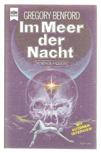 Im Meer der Nacht - Science Fiction-Roman Deutsche Erstveröffentlichung - Mit einem Interview des Autors - Benford, Gregory;