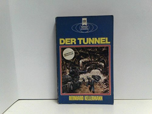 Der Tunnel. Klassischer Science Fiction-Roman.