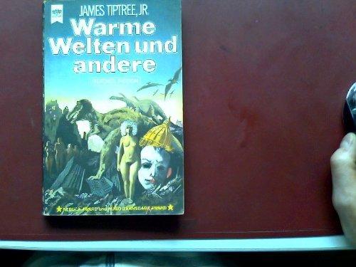 Warme Welten und andere. Science Fiction Erzählungen - Tiptree jr., James