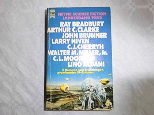 Heyne Science-Fiction Jahresband 1982 - 8 romane und Erzählungen prominenter SF-Autoren - Bradbury, Ray und andere Autoren