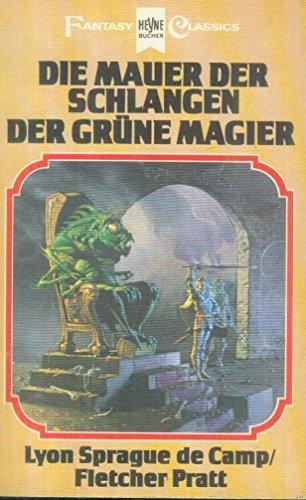 Die Mauer der Schlangen, Der grüne Magier : 2 klass. Fantasy-Romane (Ai3t) - Sprague DeCamp & Fletcher Pratt