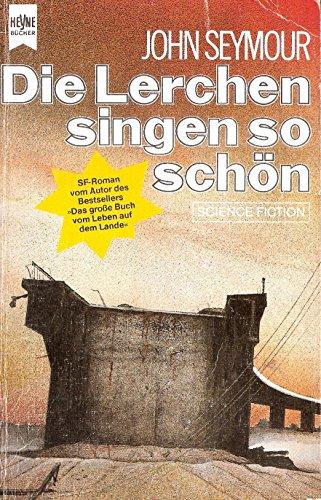 9783453308138: Die Lerchen singen so schön. Science Fiction-Roman