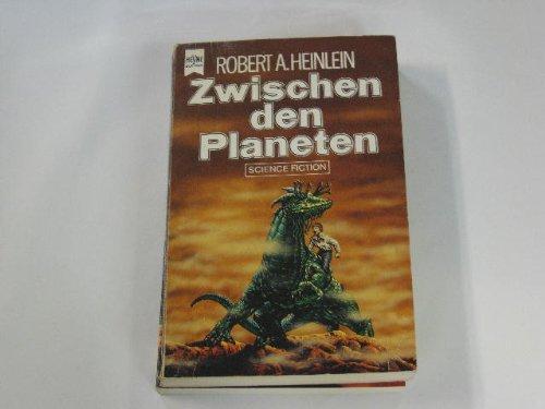 Zwischen den Planeten : Science-fiction-Roman. - Robert A. Heinlein