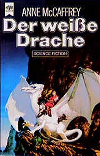 Der weisse Drache - Science-Fiction-Roman, aus dem Amerikanischen von Birgit Reß-Bohusch, - McCaffrey, Anne,