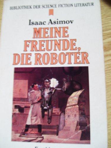 9783453308534: Meine Freunde, die Roboter.