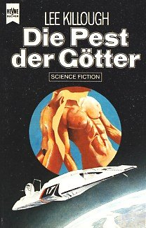 Die Pest der Götter. Science Fiction-Roman.