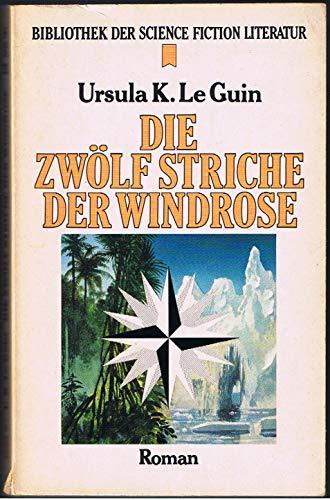 Ursula K. Le Guin - Die zwölf Striche der Windrose. Erzählungen