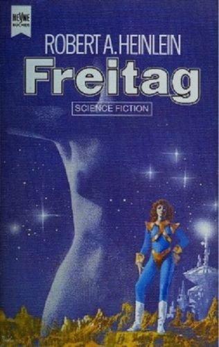 Freitag: Heinlein, Robert A