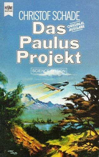 Das Paulus- Projekt. Science Fiction- Roman.