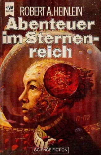 Abenteuer im Sternenreich. Science Fiction-Roman. - Heinlein, Robert A.