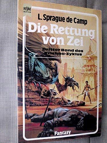 Die Rettung von Zei. Dritter Roman des Krishna- Zyklus. - Camp, Lyon Sprague de