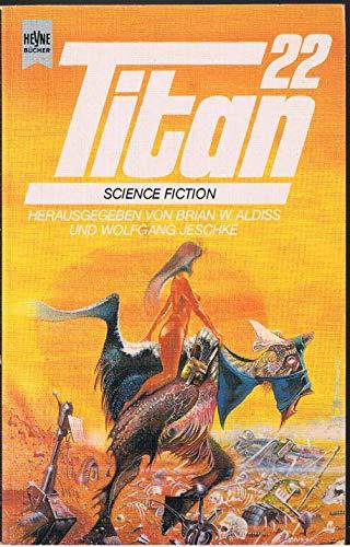 Titan 22, aus dem Englischen von Heinz Nagel, - Aldiss, Brian W. / Wolfgang Jeschke (Hrsg.),