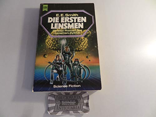 Die ersten Lensmen ; Science-Fiction-Roman / [2.: E(lmer) Smith, E(dward):