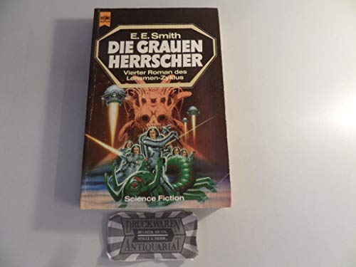 Die grauen Herrscher ; Science-Fiction-Roman [4. Band: Smith, E(dward) E(lmer):