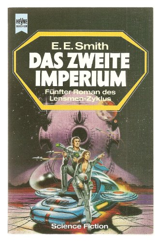 Das zweite Imperium ; Science-Fiction-Roman / [5.: Smith, E(dward) E(lmer):