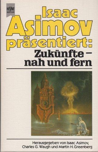 Zukünfte - nah und fern. Science-Fiction-Erzählungen. - Asimov (Hrsg.), Isaac